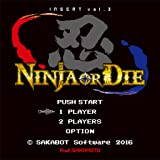 INSERT vol.3 - NINJA OR DIE