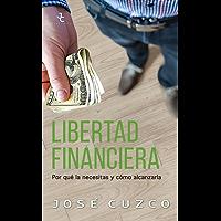 Libertad financiera: Por qué la necesitas y cómo alcanzarla