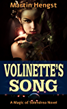 Volinette's Song: A Magic of Solendrea Novel
