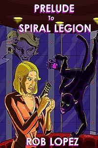 Prelude to Spiral Legion