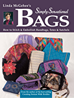 Simply Sensational Bags: How To Stitch & Embellish Handbags, Totes & Satchels (English Edition)