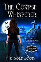 The Corpse Whisperer (An Allie Nighthawk Mystery Book 2) Kindle Edition