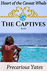 The Captives (The Heart of the Caveat Whale Book 1) Kindle Edition