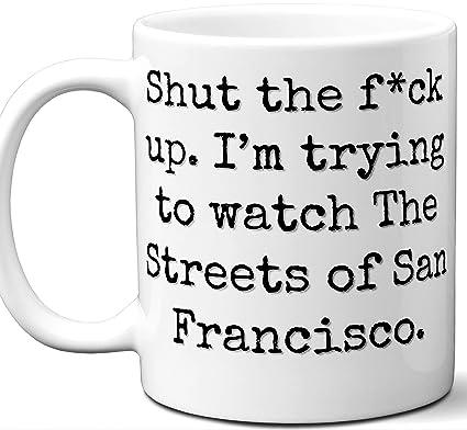 Amazon com: The Streets of San Francisco Gift Mug  Funny