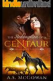 The Redemption of a Centaur (Centaur Agency Book 4)