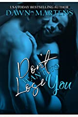 Don't Want To Lose You (Being Yours Novella Series Book 3)