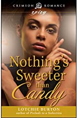 Nothing's Sweeter Than Candy (Crimson Romance) Kindle Edition