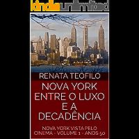 NOVA YORK ENTRE O LUXO E A DECADÊNCIA: NOVA YORK VISTA PELO CINEMA  - VOLUME 1 - ANOS 50