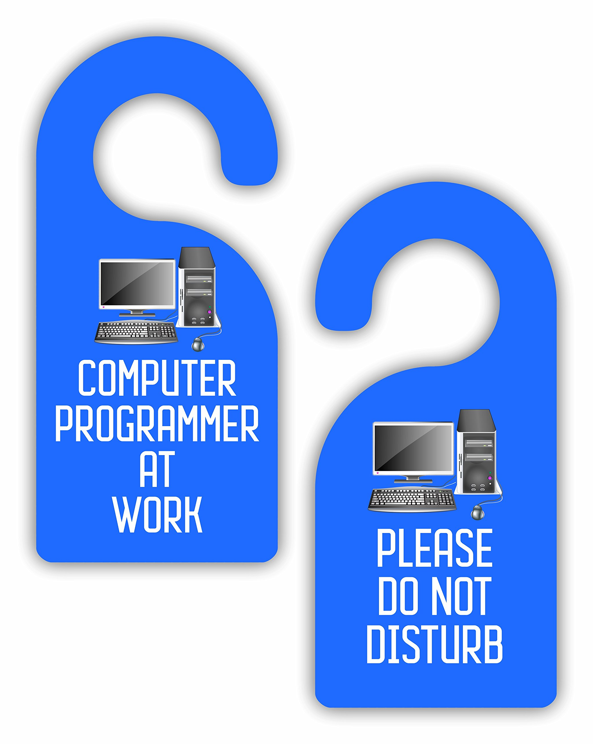 Computer Programmer at Work/Please Do Not Disturb - Double-Sided Hard Plastic Glossy Door Hanger