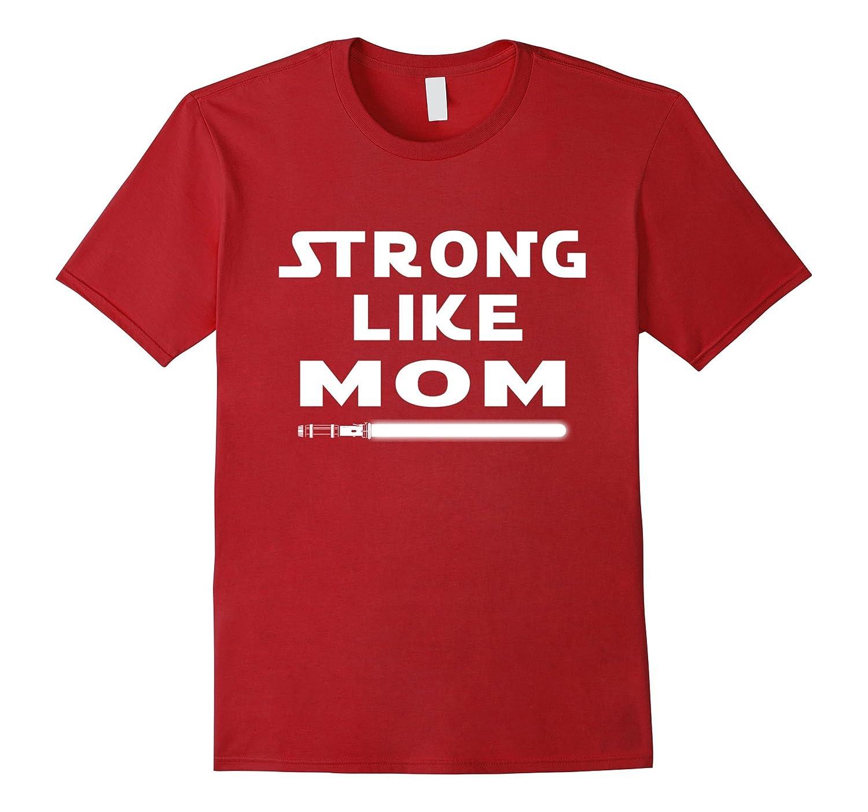Strong Like Mom Shirt For Kids-TD