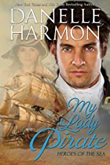 My Lady Pirate (A Heroes of the Sea Book 3) Kindle Edition
