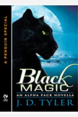 Black Magic: An Alpha Pack Novella  (A Penguin Special from New American Library) Kindle Edition