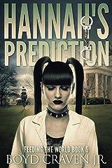 HANNAH'S PREDICTION (FEEDING THE WORLD Book 5) Kindle Edition