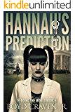 HANNAH'S PREDICTION (FEEDING THE WORLD Book 5)