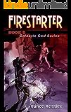 Fire Starter (Galactic God Series Book 1)