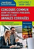 Concours Commun Agent des Finances Publiques Douanes et CCRF - Annales corrigées - Concours 2019/20: Annales corrigées - Concours 2019-2020