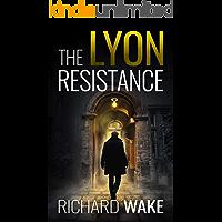 The Lyon Resistance (Alex Kovacs thriller series Book 3)