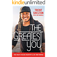 Image for The Greatest You: Face Reality, Release Negativity, and Live Your Purpose