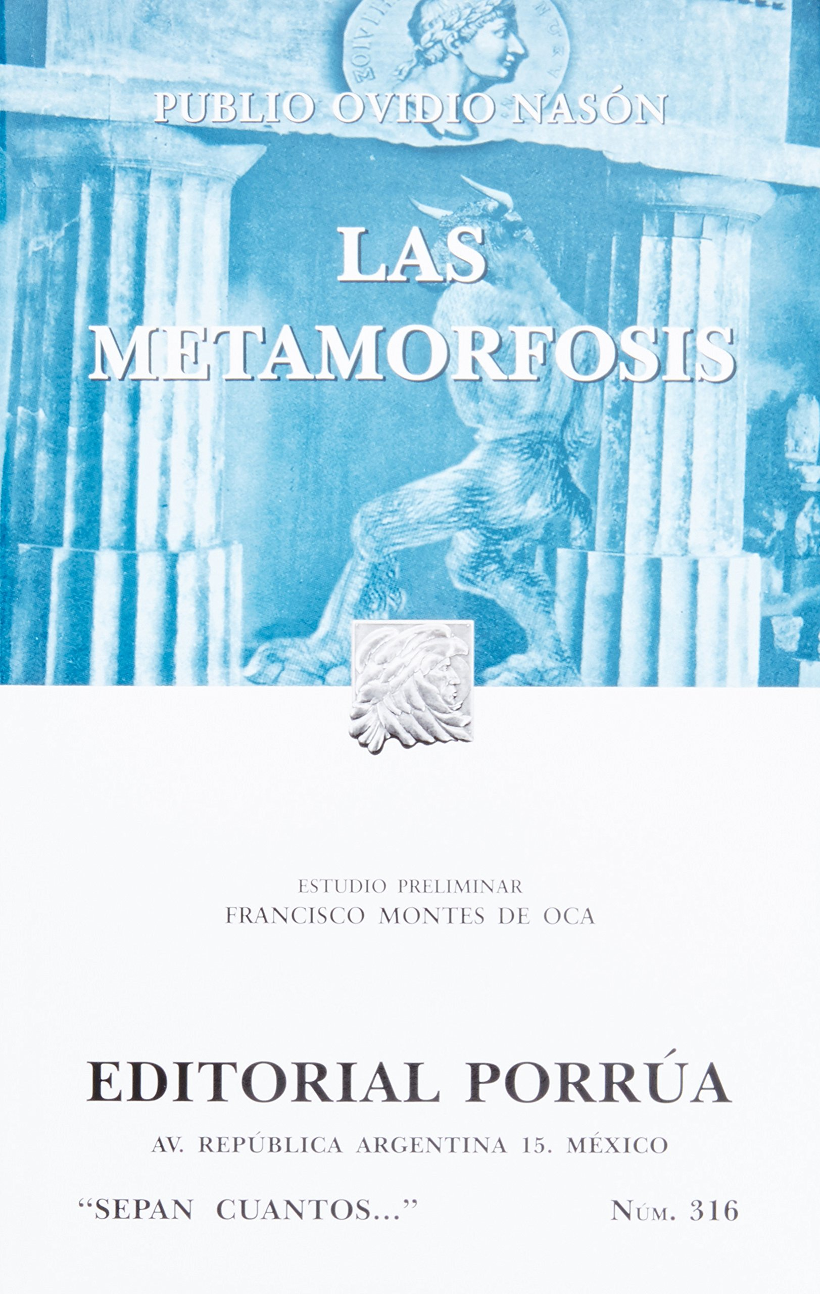 Las metamorfosis (SC316) (Spanish Edition): Publio Ovidio Nason: 9789700766652: Amazon.com: Books