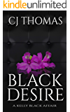 Black Desire (A Kelly Black Affair Book 1)