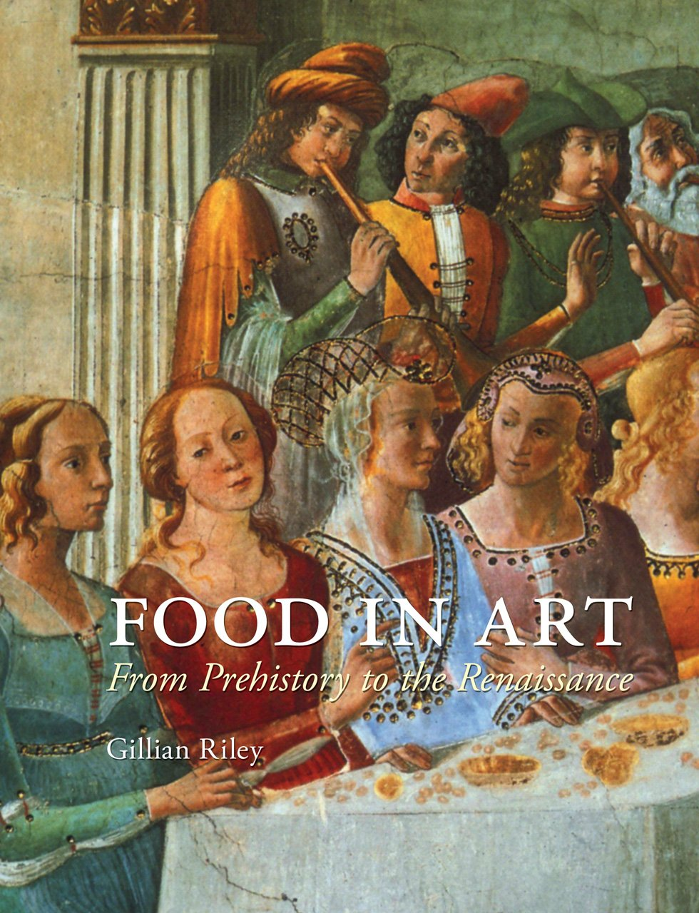 Food in Art: From Prehistory to the Renaissance PDF
