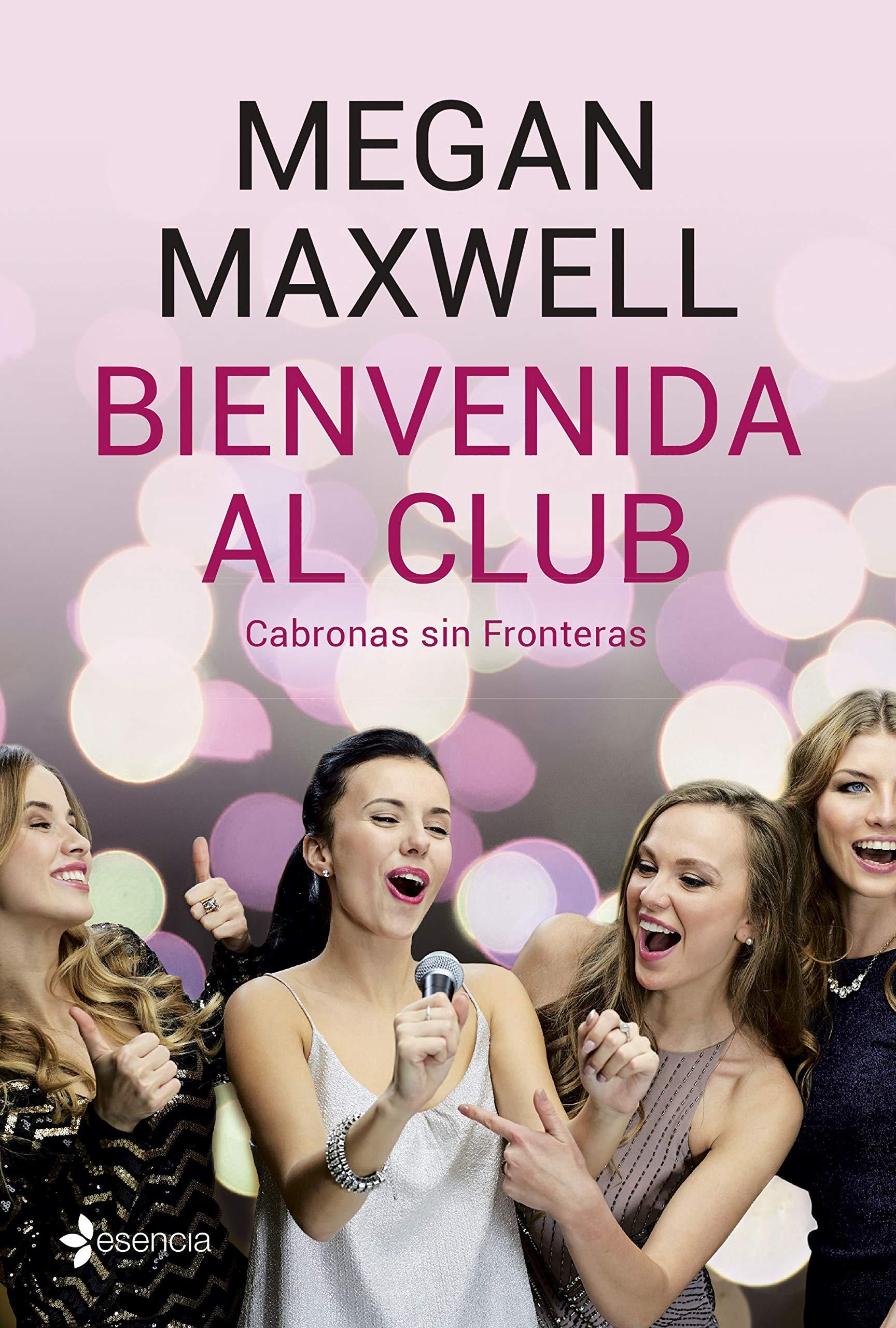 Bienvenida al club Cabronas sin Fronteras + CD: 2 (Contemporánea) por Megan Maxwell