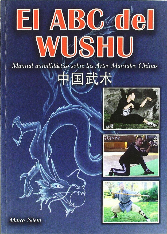 El ABC del Wushu : manual autodidáctico sobre las artes ...