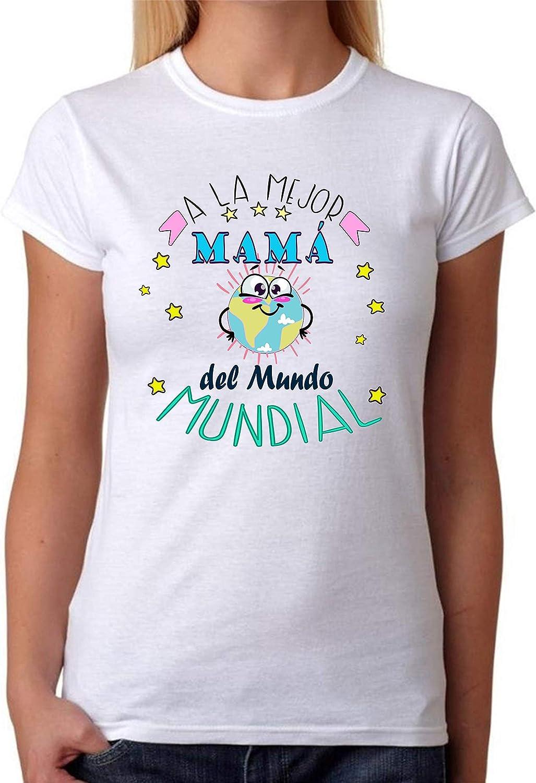 Camiseta A la Mejor mamá del Mundo Mundial. Camiseta Divertida para mamás de Regalo 100% algodón Natural