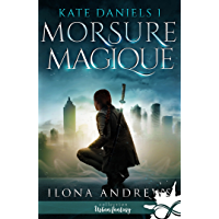 Morsure Magique: Kate Daniels, T1 (French Edition) book cover