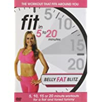 Fit in 5 to 20 minutes - Belly Fat Blitz