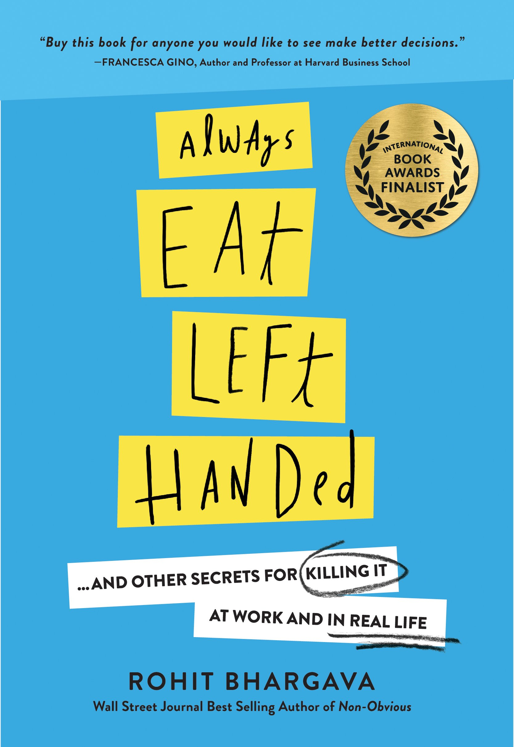 Download Always Eat Left Handed: 15 Surprising Secrets For Killing It At Work And In Real Life pdf epub