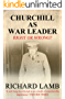Churchill As War Leader: Right or Wrong?
