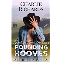 Trusting the Stallion's Pounding Hooves: A Shifter Novella (English Edition)