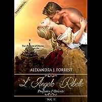L'angelo ribelle - Profumo d'Oriente [Vol. II]