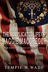 The Complicated Life of Maggie MacGregor:  Timely Revolution Book Series Book Three Kindle Edition