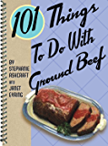 101 Things to Do with Ground Beef