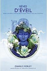 Rêves d'éveil: Rêves lucides et pleine conscience dans le rêve & le sommeil (French Edition) Kindle Edition