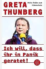 Ich will, dass ihr in Panik geratet!: Meine Reden zum Klimaschutz (German Edition) Kindle Edition