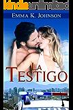 La Testigo (Spanish Edition)