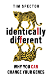 Identically Different: Why You Can Change Your Genes (English Edition)