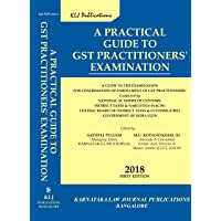 A PRACTICAL GUIDE TO GST PRACTITIONERS' EXAMINATION
