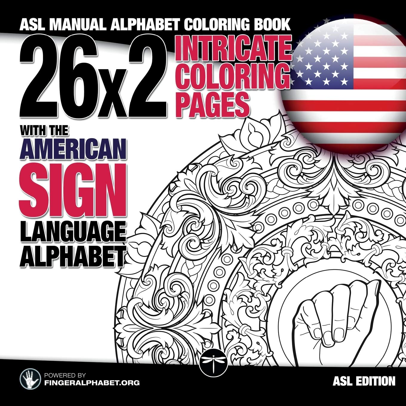 Amazon Com 26x2 Intricate Coloring Pages With The American Sign Language Alphabet Asl Manual Alphabet Coloring Book Sign Language Alphabet Coloring Books Volume 1 9783864690402 Fingeralphabet Org Lassal Books