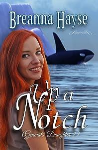 Up A Notch (Generals' Daughter Book 2)