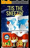 'Tis the Sneezin': A Mercy Mares Cozy Mystery Book Seven (A Mercy Mares Cozy Mystery Series 7)