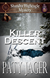 Killer Descent: A Shandra Higheagle Mystery