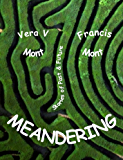 Meandering: Stories of Past, Present and Future