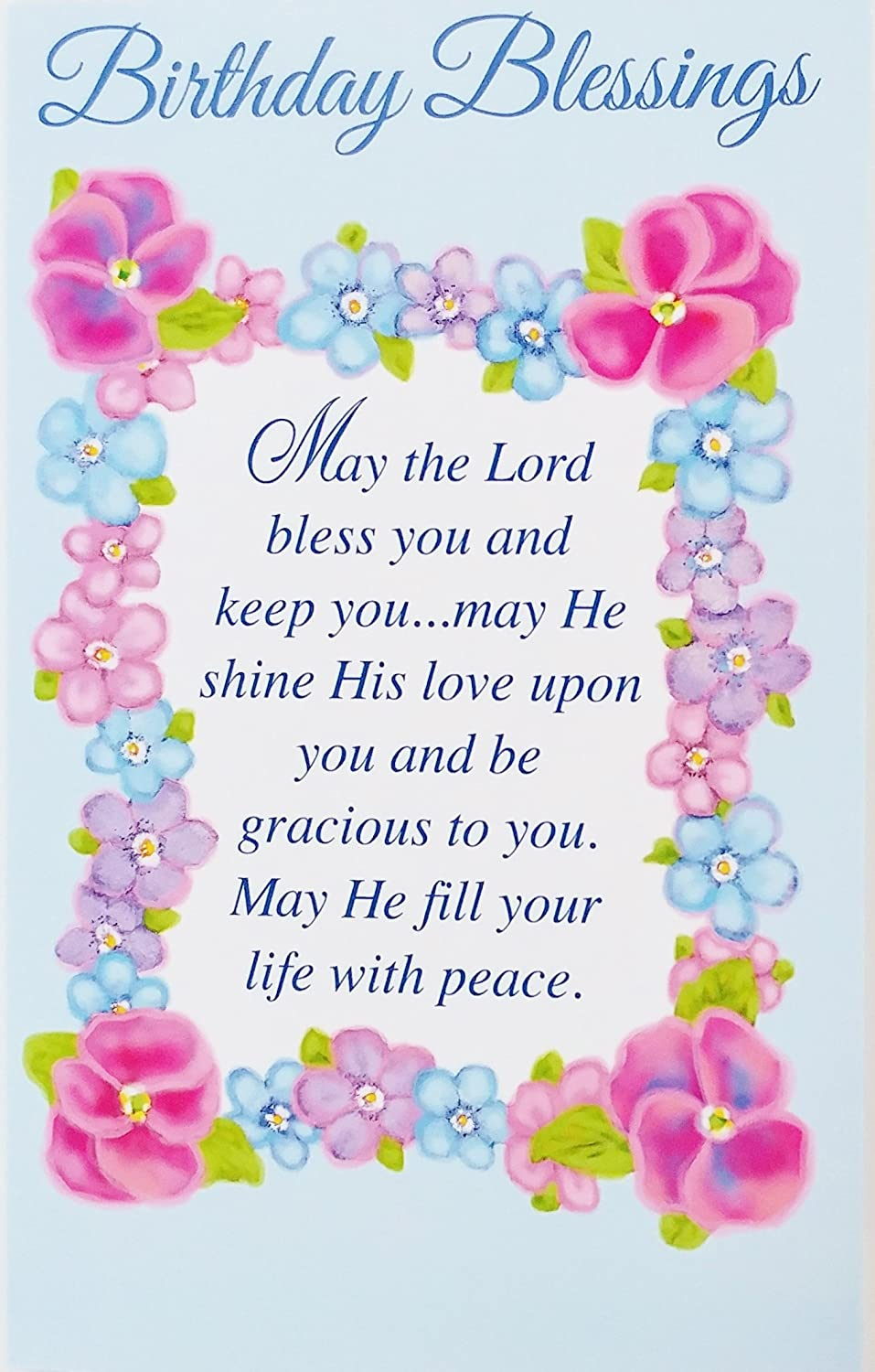 "Birthday Blessings Religious Greeting Card -""May the Lord bless you and  keep you may He shine His love upon you and be gracious to you. May He fill"
