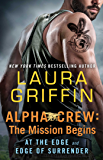 Alpha Crew: The Mission Begins: At the Edge and Edge of Surrender