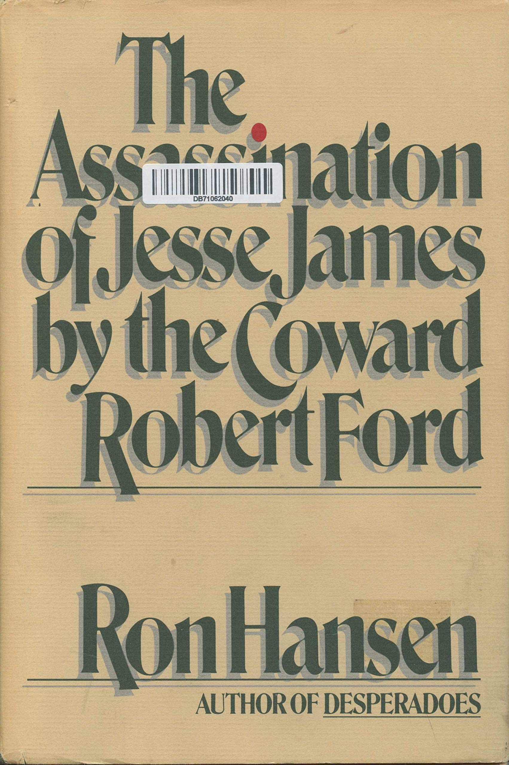 The Assassination of Jesse James by the Coward, Robert Ford ...