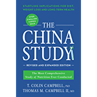 The China Study: Revised and Expanded Edition: The